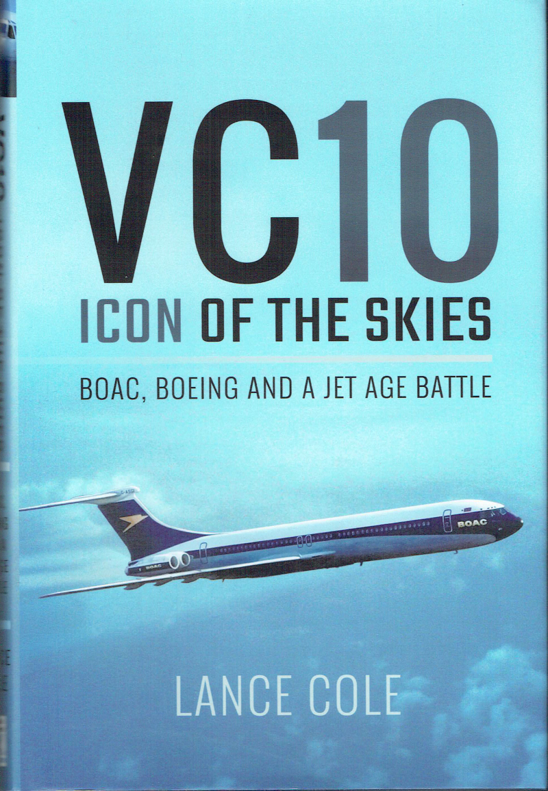 VC10: An Icon of the Skies: Boac, Boeing and a Jet Age Battle by Lance Cole Hard